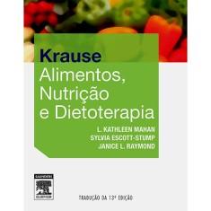 Foto Krause - Alimentos, Nutrição e Dietoterapia - 13ª Ed. 2013 - Mahan, Kathleen L.; Raymond, Janice L.; Escott-stump, Sylvia - 9788535255126